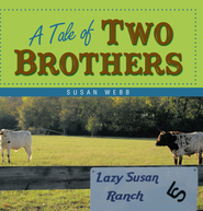 A Tale of Two Brothers - eBook  -     By: Susan Webb