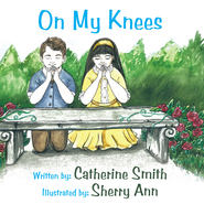 On My Knees - eBook  -     By: Catherine Smith