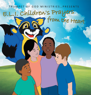 E.L.I. Children's Prayers from the Heart - eBook  -