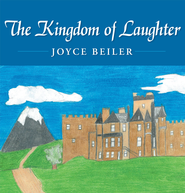 The Kingdom of Laughter - eBook  -     By: Joyce Beiler