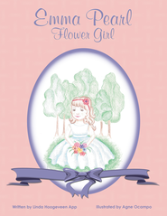 Emma Pearl, Flower Girl - eBook  -     By: Linda Hoogeveen App     Illustrated By: Agne Ocampo