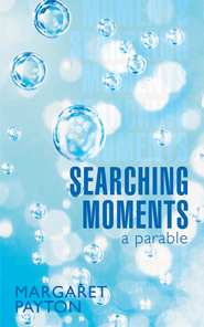 Searching Moments: A parable - eBook  -     By: Margaret Payton