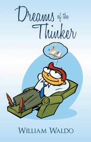 Dreams of the Thinker - eBook  -     By: William Waldo