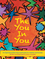 The You In You: An Inspirational Book about Spirituality for Children and Families - eBook  -     By: Kathy Campbell
