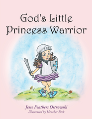 God's Little Princess Warrior - eBook  -     By: Jesse Feathers Ostrowski