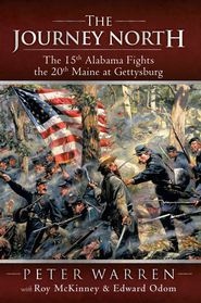 The Journey North: The 15th Alabama Fights the 20th Maine at Gettysburg - eBook  -     By: Peter Warren