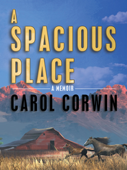 A Spacious Place - eBook  -     By: Carol Corwin
