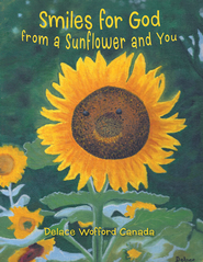 Smiles for God from a Sunflower and You - eBook  -     By: Delace Canada