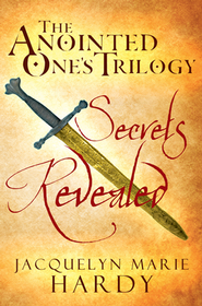 The Anointed One's Trilogy: Secrets Revealed - eBook  -     By: Jacquelyn Hardy