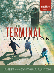 The Terminal Inception: The Blackwell Chronicles Book 2 - eBook  -     By: James Runyon, Cynthia Runyon