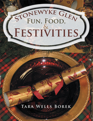Stonewyke Glen: Fun, Food, & Festivities - eBook  -     By: Tara Wells Borek