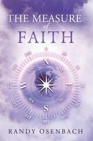 The Measure of Faith - eBook  -     By: Randy Osenbach