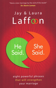 He Said. She Said.: Eight Powerful Phrases That Will Strengthen Your Marriage - eBook  -     By: Jay Laffoon, Laura Laffoon