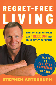 Regret-Free Living: Hope for Past Mistakes and Freedom From Unhealthy Patterns - eBook  -     By: Stephen Arterburn
