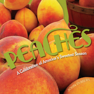 Peaches: A Celebration of America's Sweetest Season / Digital original - eBook  -     By: John DeMers