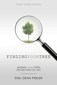 Finding Your Tree: Making Small Steps on the Path to Joy - eBook  -     By: Emil Dean Peeler