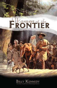 Women of the Frontier - eBook  -     By: Billy Kennedy