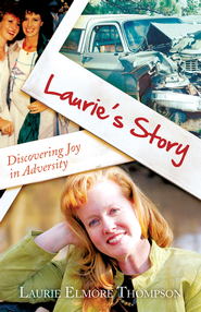 Lauries Story: Discovering Joy In Adversity - eBook  -     By: Laurie Thompson