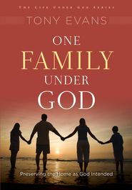 One Family Under God: Preserving the Home As God Intended / New edition - eBook  -     By: Tony Evans