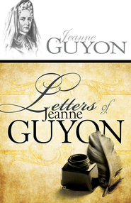 Letters of Jeanne Guyon - eBook  -     By: Jeanne Guyon