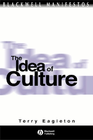 The Idea of Culture - eBook  -     By: Terry Eagleton