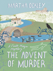 The Advent of Murder: A Faith Morgan Mystery - eBook  -     By: Martha Ockley