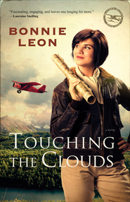 Touching the Clouds: A Novel - eBook  -     By: Bonnie Leon
