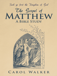 The Gospel of Matthew: A Bible Study - eBook  -     By: Carol Walker