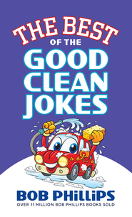 Best of the Good Clean Jokes, The - eBook  -     By: Bob Phillips