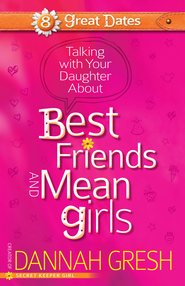 Talking with Your Daughter About Best Friends and Mean Girls - eBook  -     By: Dannah Gresh