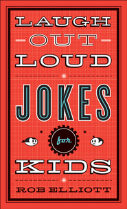 Laugh-Out-Loud Jokes for Kids - eBook  -     By: Rob Elliott