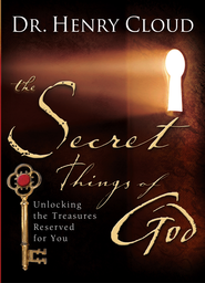 The Secret Things of God: Unlocking the Treasures Reserved for You - eBook  -     By: Dr. Henry Cloud