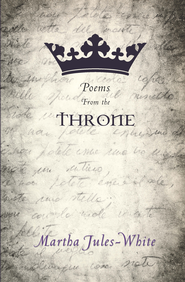 Poems From the Throne - eBook  -     By: Martha Jules-White