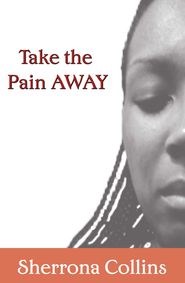 Take the Pain Away - eBook  -     By: Sherrona Collins