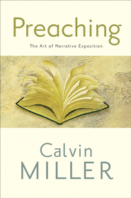 Preaching: The Art of Narrative Exposition - eBook  -     By: Calvin Miller
