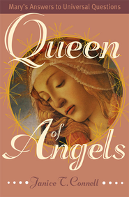 Queen of Angels: Mary's Answers to Universal Questions - eBook  -     By: Janice T. Connell