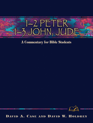 1-2 Peter, 1-3 John, Jude: A Commentary for Bible Students - eBook  -     By: David W. Case
