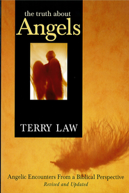 The Truth About Angels: Angelic encounters from a biblical perspective / Revised - eBook  -     By: Terry Law