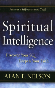 Spiritual Intelligence: Discover Your SQ. Deepen Your Faith. - eBook  -     By: Alan E. Nelson