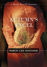 Autumn's Angel: A Bride for All Seasons Novella - eBook  -     By: Robin Lee Hatcher