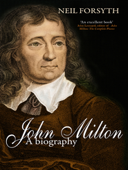 John Milton: A Biography - eBook  -     By: Neil Forsyth