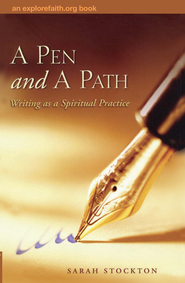 A Pen and a Path: Writing as a Spiritual Practice - eBook  -     By: Sarah Stockton