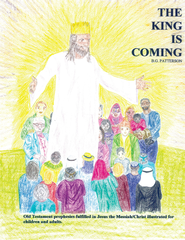 The King is Coming: Old Testament Prophesies Fulfilled - eBook  -     By: B.G. Patterson