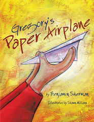 Gregory's Paper Airplane - eBook  -     By: Benjamin Sherman