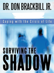 Surviving the Shadow: Coping with the Crisis of Life - eBook  -     By: Don Brackbill Jr.
