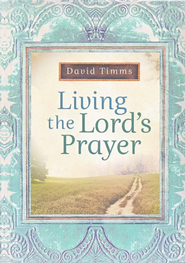 Living the Lord's Prayer - eBook  -     By: David Timms