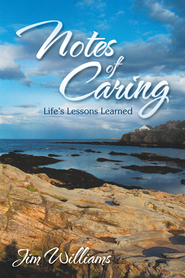 Notes of Caring: Life's Lessons Learned - eBook  -     By: Jim Williams