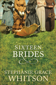 Sixteen Brides - eBook  -     By: Stephanie Grace Whitson