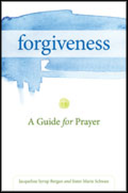 Forgiveness: A Guide for Prayer  -     By: Jacqueline Syrup Bergan, Sister Marie Schwan