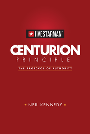 Centurion Principle: The Protocol of Authority - eBook  -     By: Neil Kennedy